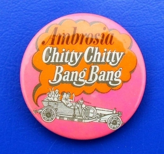 All sizes | Ambrosia, Chitty Chitty Bang Bang - promotional badge (c.1968) | Flickr - Photo Sharing! #bang #bubble #button #speech #chitty #typography