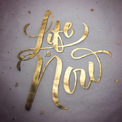 """""""Life is Now"""" by @rjmawst – Typeverything"""