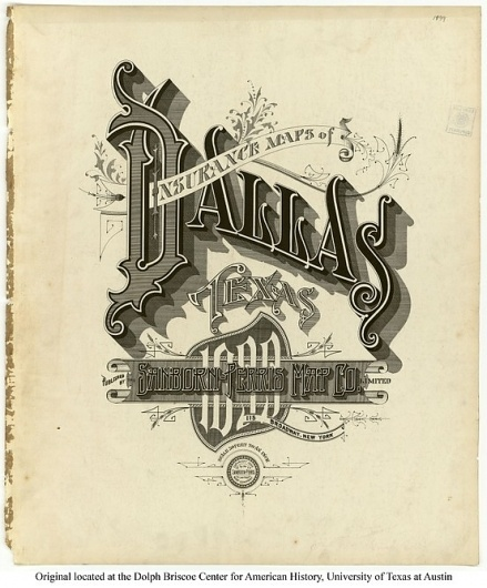 Sanborn Map Company title pages / Sanborn Insurance map - Texas - DALLAS - 1899 #typography #lettering 100% 3400 × 4099 pixels The Typography of Sanb