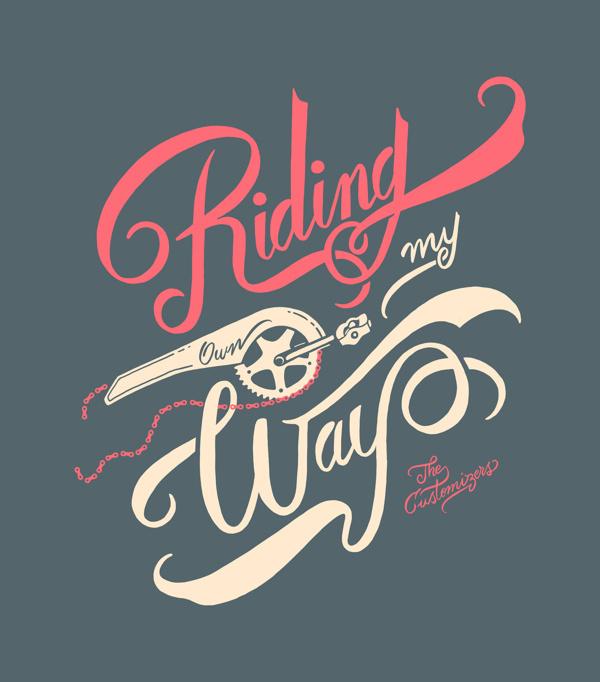 The Customizers #lettering #ride #design #tshirt #bike #custom #typography
