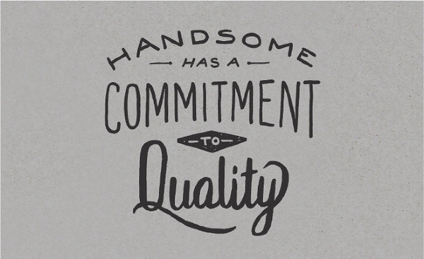 Handsome Cycles / Handsome has a commitment to Quality #lettering #bicycle #knock #inc #marina #bike #custom #minneapolis #type #groh #hand #typography