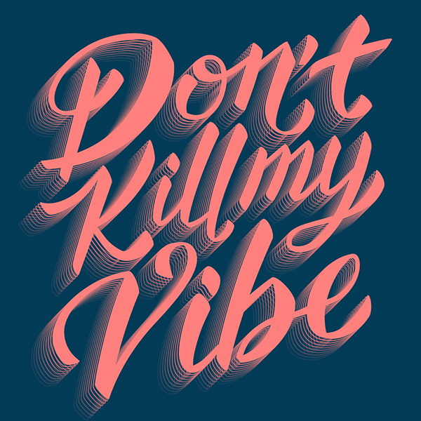 Don't Kill My Vibe #typography #lettering #design #graphicdesign #typedesign #salmon #pink #script #type