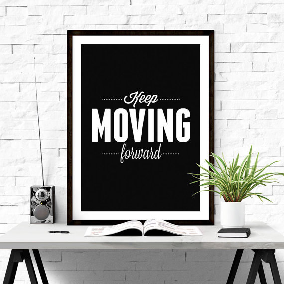 Keep Moving Forward. #iloveprintable #motivational #poster
