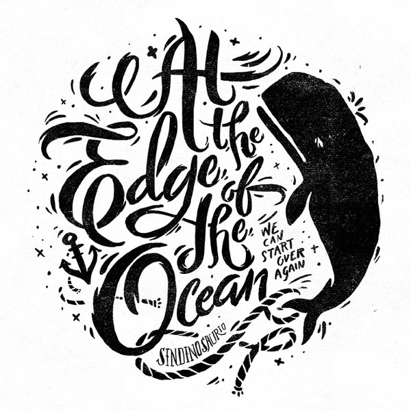 At the edge of the ocean by Sindy Ethel #ocean #lettering #whale #print #design #handmade #anchor #typography