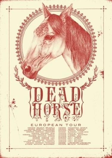 HEART STUDIO - Euro Tour Poster for Deadhorse. We will print... #dead #horse