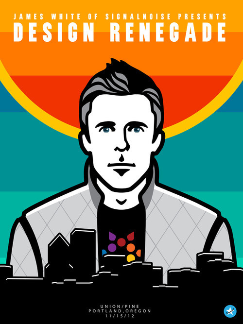 "Teaser poster for James White's ""Design Renegade"" in Portland, OR. 11/15/12 #vector #white #illustrator #signalnoise #portland #gum #james #illustration #poster #cards #aiga"