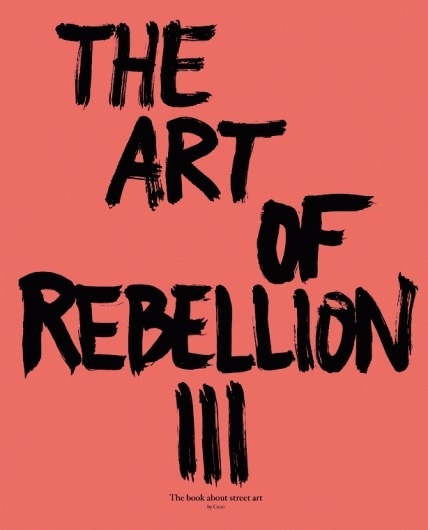 The Art of Rebellion 3: The Book About Street Art (book cover) #cover #handwriting #book #brush