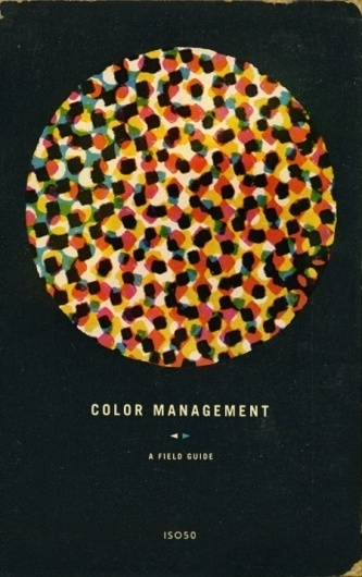 Color Management Field Guide by ISO50 #iso50 #color #vintage