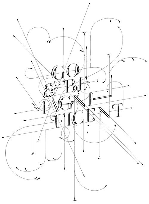 Go & Be Magnificent #lettering #typography