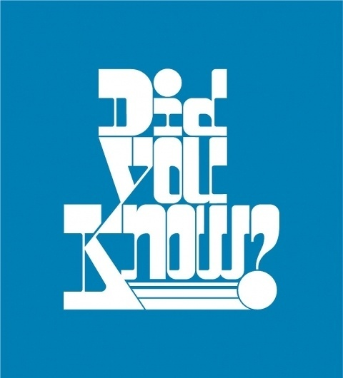 All sizes | did you know? | Flickr - Photo Sharing! #lettering #logo #pettis #type #jeremy #typography