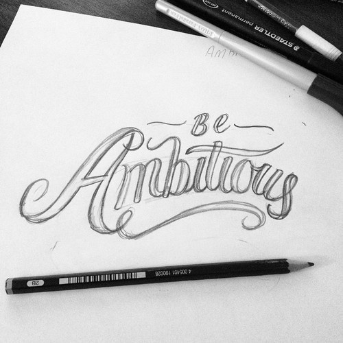 Be Ambitious Lettering #lettering #calligraphy #ambitious #motivation #sketch