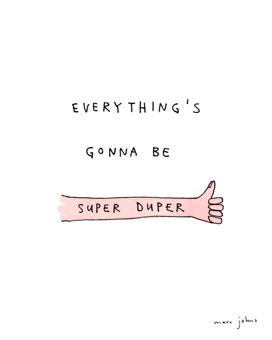 everything's gonna be super duper by Marc Johns