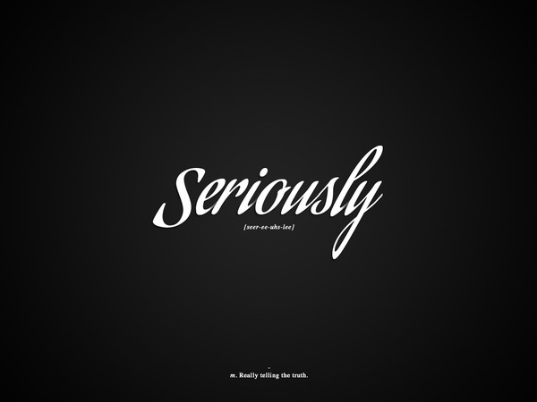 Designtionary / Seriously #white #word #black #desing #seriously #dictionary