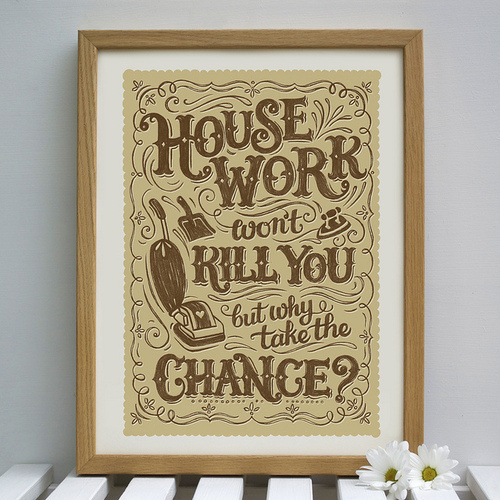 Hand Lettered House Work Print #design #graphic #craftsmanship #quality #typography