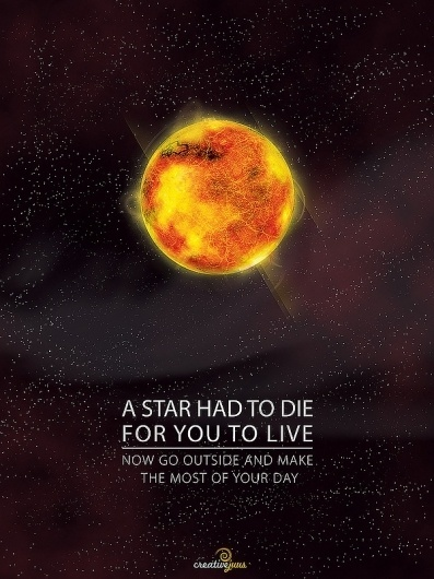 A Star Had To Die Poster | CreativeJUUS #brian #universe #sun #had #solar #a #die #cox #of #space #the #system #poster #star #wonders #to