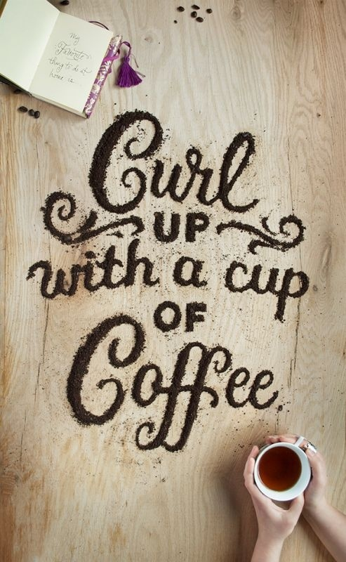 Curl up with a cup of coffee. Food Typography by Danielle Evans #coffee #lettering #hand #typography