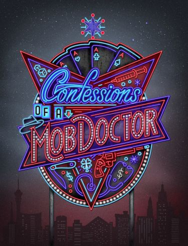 Confessions of a Mob Doctor