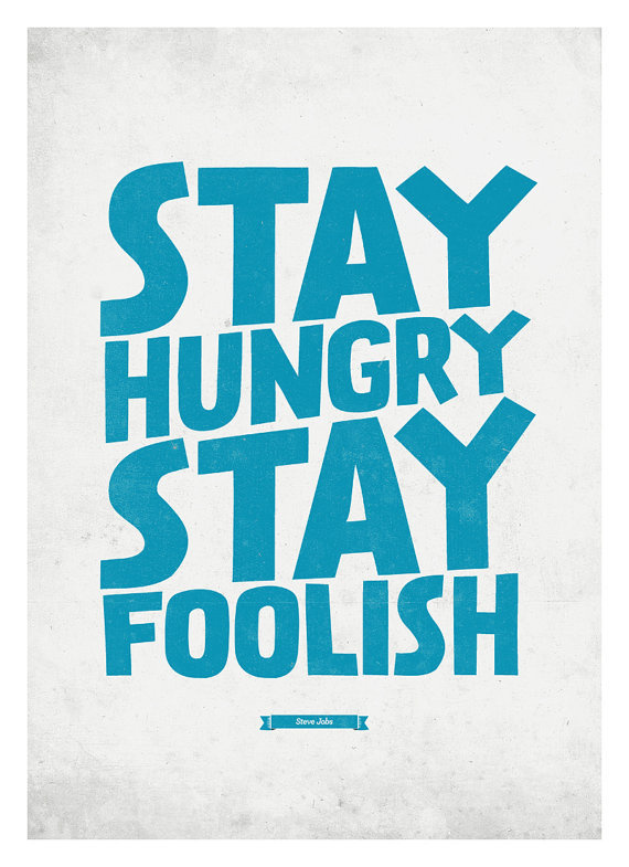 Steve Jobs Quote poster Stay Hungry, Stay Foolish Typography wall decor print A3