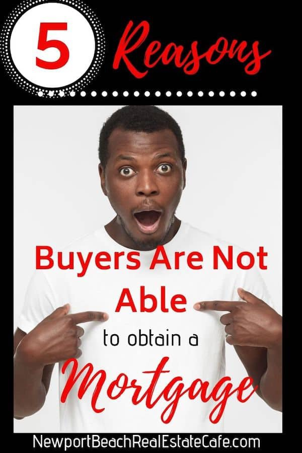5 Reasons Why Buyers Fail to Get Approved for a Mortgage
