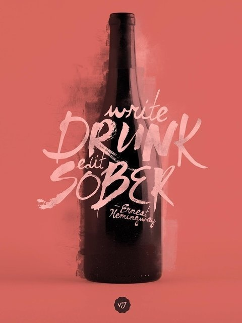 visualgraphic:Write Drunk #quote #type #awesome #poster