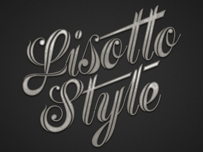 Dribbble - Lisotto Style by Jeff Rigsby #lettering