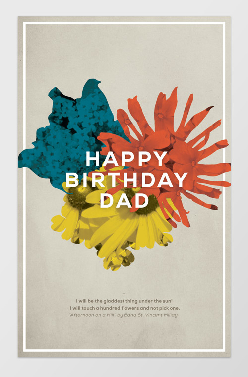 Dad's Birthday 2013 #card #greeting #sans #serif #nature #birthday #garden #type #layout #border #flowers #typography