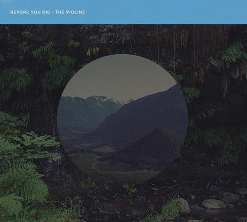 Before You Die - The Violins - Cory Schmitz #album #art