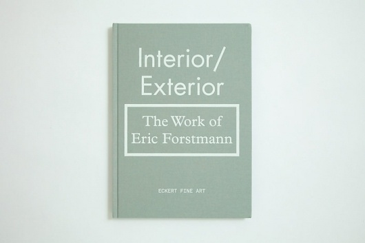 «Interior/Exterior: The Work of Eric Forstmann» (ca. 2011) by Everything-Type-Company (Kyle Blue & Geoff Halber) #us #from #designers #halber #design #kyle #book #san #the #geoff #nyc #company #francisco #type #blue #everything #typography