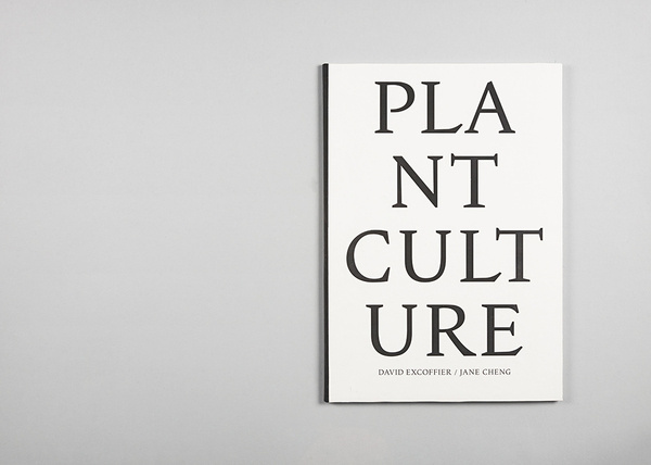 MAAD / PLANT CULTURE David Excoffier, Jane Cheng, 2012 #swiss #white #book #black #cover #and #type #editorial #typography
