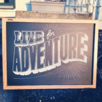justlucky #inspiration #live #lettering #adventure #design #chalk #melton #drew #typography