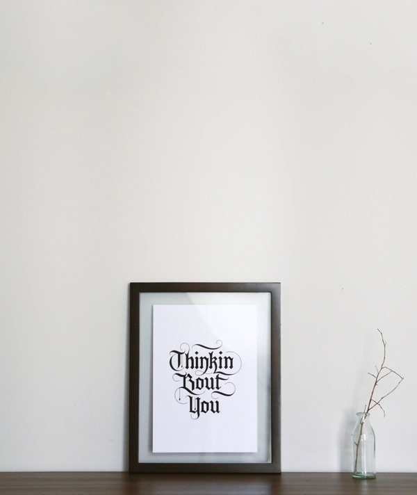 Thinkin Bout You #calligraphy #lettering #blacklettering #print #design #graphic #poster #type #blackletter #typography