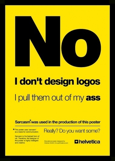 No. I Don't Design Logos - Sarcast Poster for Free Downloadoc | Logo Designer #grid #helvetica #poster #typography