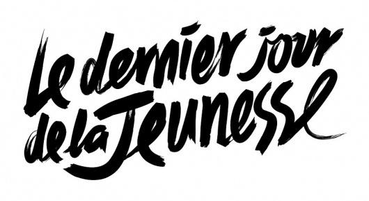 Le Dernier Jour de la Jeunesse « Jonathan Zawada #typography