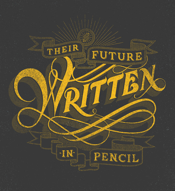 Their Future Written in Pencil - justlucky #lettering