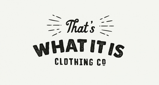 That's What It Is - Greg Thomas #clothing #white #black #and #logo #typography