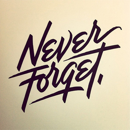 nTypeverything.comnNever Forget by Matthew Tapia.n #type #lettering #brush