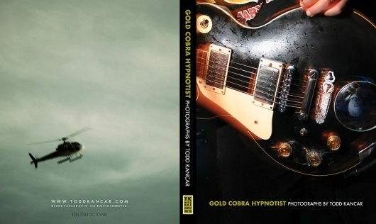 todd_kancar_cover_11.28.10_final.jpg (JPEG Image, 921x550 pixels) #todd #kancar #book #hypnotist #photography #architecture #gold #music #portraits #cobra #fashion