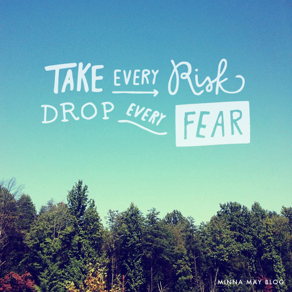 minna may » blog: words / take a risk