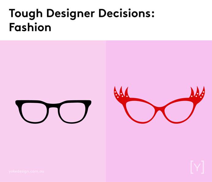 Tough designer decisions - Fashion.