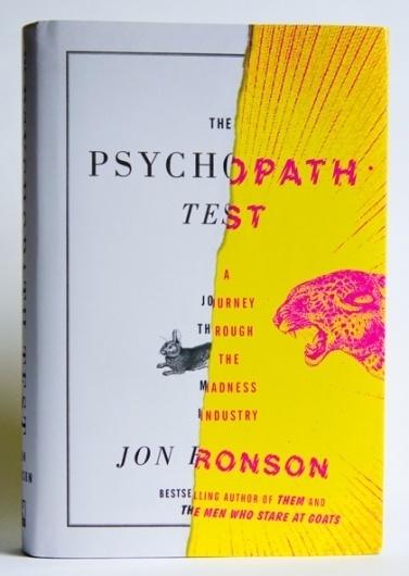 Matt Dorfman's News + Sketches + Accidents » The Psychopath Test by Jon Ronson – Riverhead #bunny #dorfman #psychopath #jungle #matt #book #covers #the #cat #test