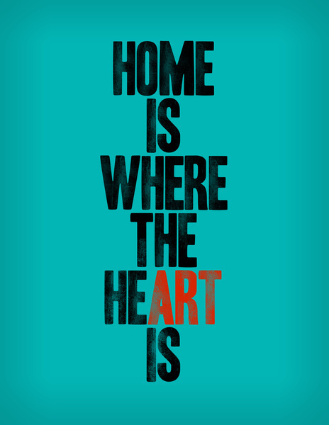 HOME IS WHERE THE HE(ART) IS Art Print #heart #home #art