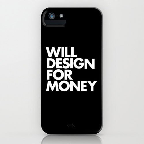 """WILL DESIGN FOR MONEY"" Black iPhone Case #design #black"