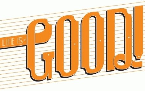 All sizes | Life Is Good! | Flickr - Photo Sharing! #orange #is #good #life #typography