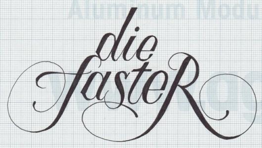 DIE_FASTER_1.jpeg (1477×838) #lettering #typography