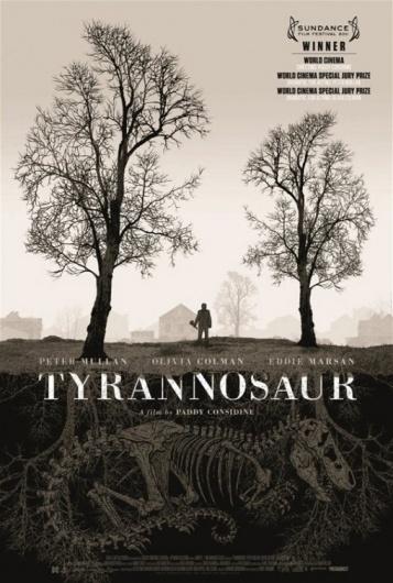 Tyrannosaur Poster - Internet Movie Poster Awards Gallery #city #all #posters #movies #tyrannosaur