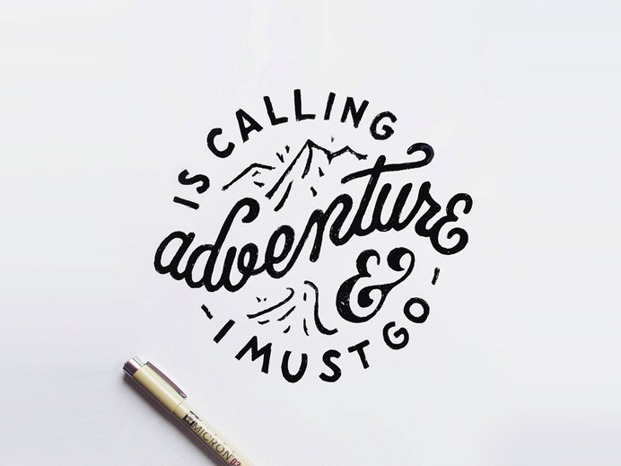 Adventure is calling, and I must go #script #lettering #hand #typography