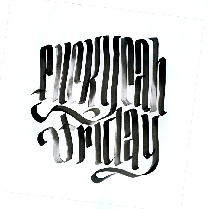 Fuck Yeah Friday!@spencerventure   spencerventure.com #lettering #handdrawn #logo #letterforms #penandink #ink #digital #brushletters #lett