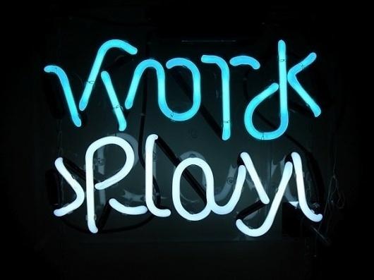 WORK / PLAY / DESIGN #work #light #play #neon