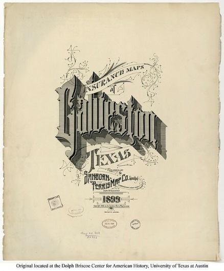 Sanborn Map Company title pages / Sanborn Insurance map - Texas - GALVESTON - 1899 #typography #lettering 100% 3400 × 4108 pixels The Typography of S
