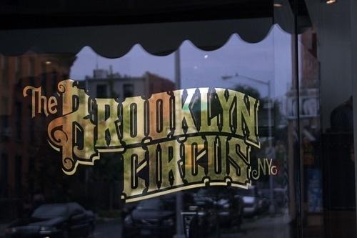 Typeverything.com - The Brooklyn Circus NY -... - Typeverything #signage #type #logo